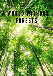 A WORLD WITHOUT FORESTS