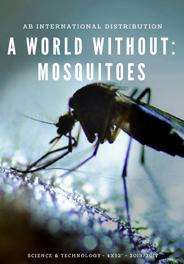 A WORLD WITHOUT MOSQUITOES