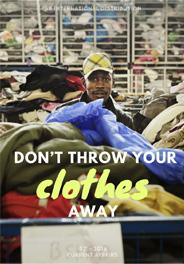 DON'T THROW YOUR CLOTHES AWAY!