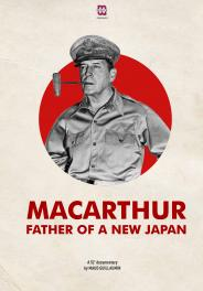 MACARTHUR, FATHER OF A NEW JAPAN