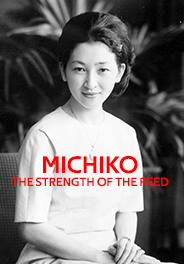 MICHIKO, THE STRENGTH OF THE REED
