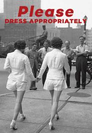 PLEASE DRESS APPROPRIATELY