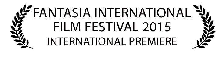 * Juillet 2015 : Fantasia International Film Festival